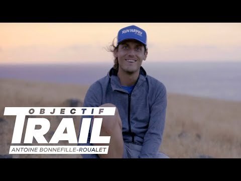Objectif Trail: Antoine Bonnefille-Roualet - Episode 06