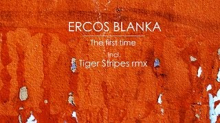 AMP045 - Ercos Blanka -The First Time (Tiger Stripes Remix)