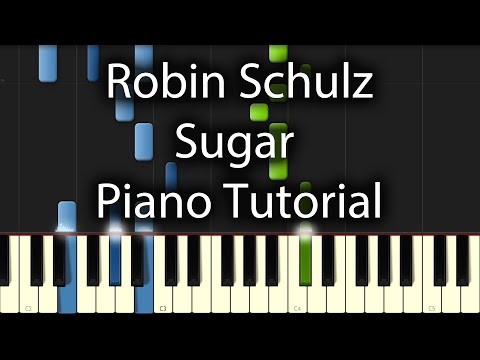Robin Schulz - Sugar Tutorial (How To Play on Piano)