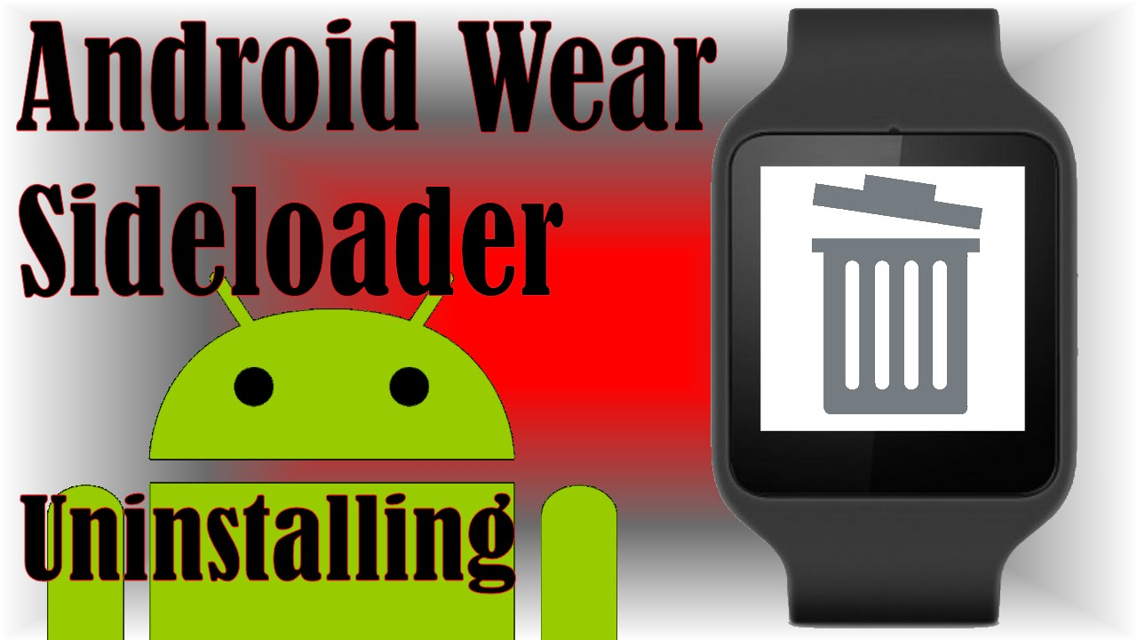 How to uninstall sideloaded android wear apps [Easy ...