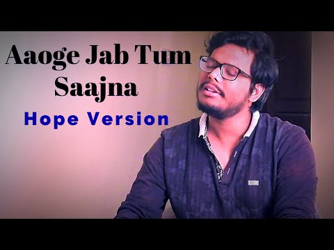 aaoge-jab-tum-saajna---hope-version