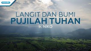 Download Lagu Langit Dan Bumi Pujilah Tuhan - Ir. Niko (with lyric) mp3