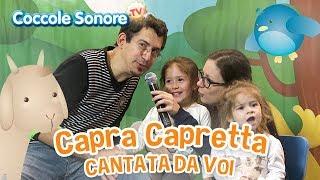Capra Capretta - Cantata dalle famiglie italiane - Canzoni per bambini di Coccole Sonore