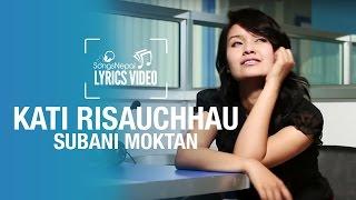 Kati Risauchhau - Subani Moktan - Lyrics Video   Nepali Pop Song