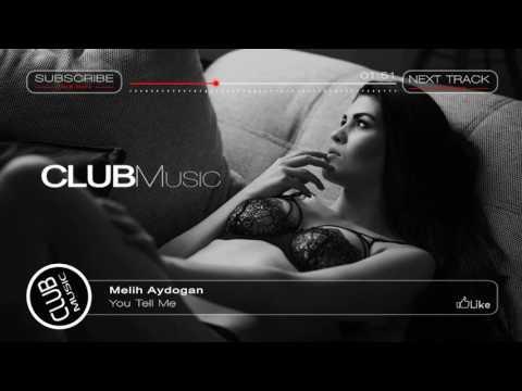 Melih Aydogan - You Tell Me / Deep House [CLUBMusic Release]