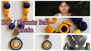 How To Make Silk Thread Necklace At Home//Trendy necklace / Donuts Ball chain