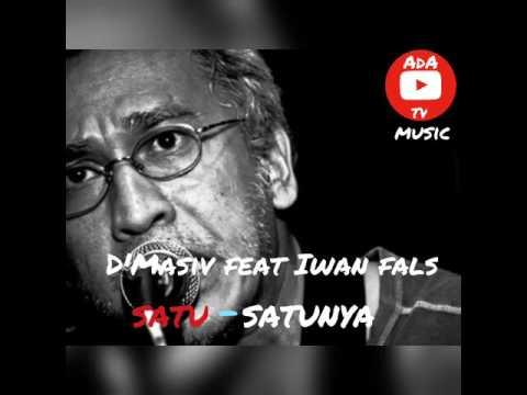 D'Masiv Feat Iwan Fals - Satu-satunya Lirik