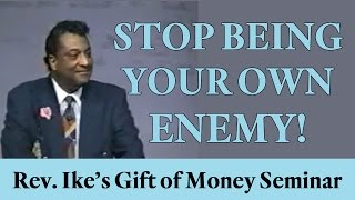 "Rev. Ike: ""Stop being your own enemy!"""