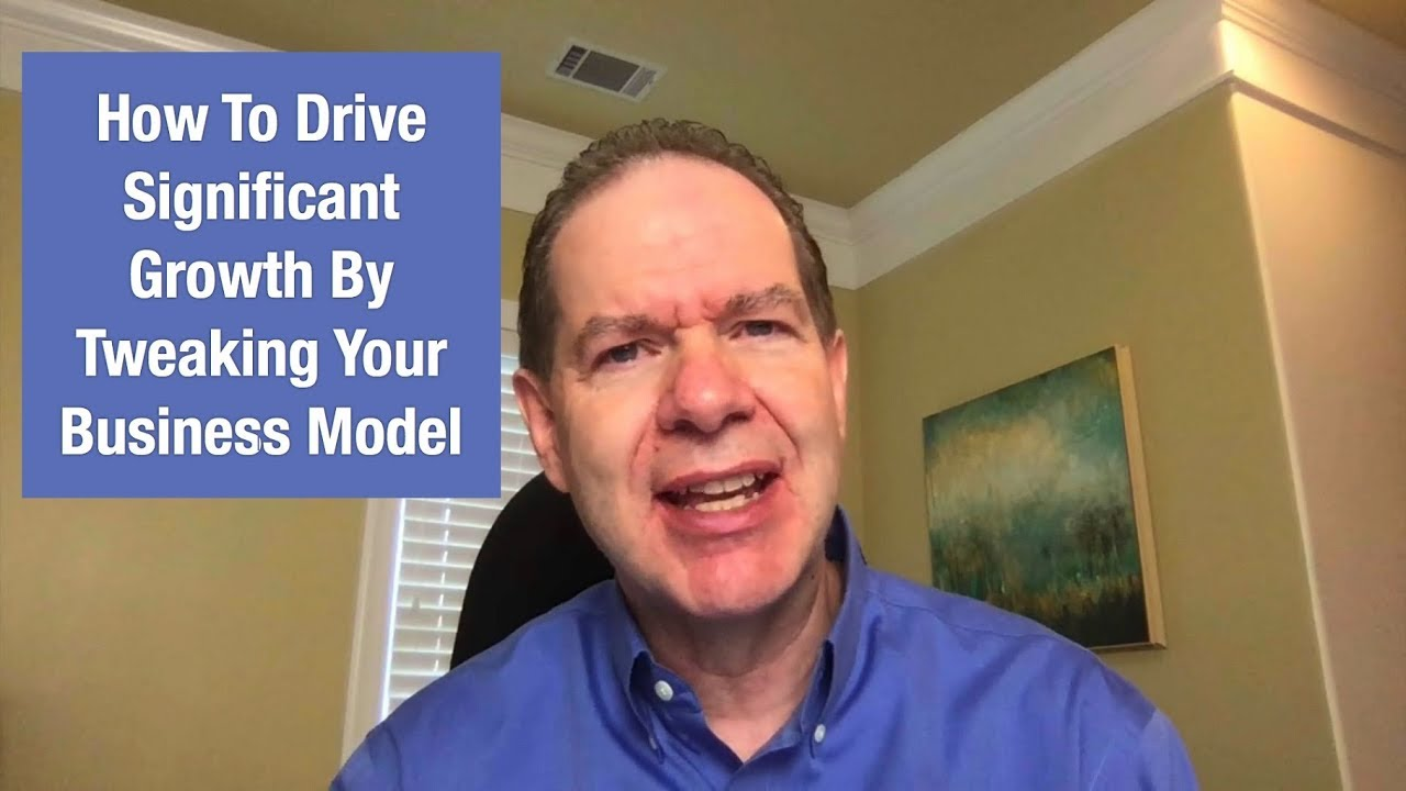 How to Drive Significant Growth by Tweaking Your Business Model
