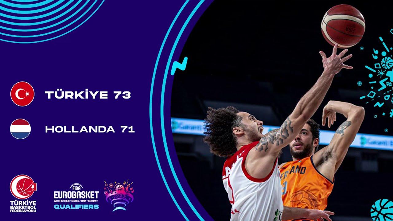 FIBA 2022 Avrupa Şampiyonası Elemeleri D Grubu | Türkiye 73-71 Hollanda