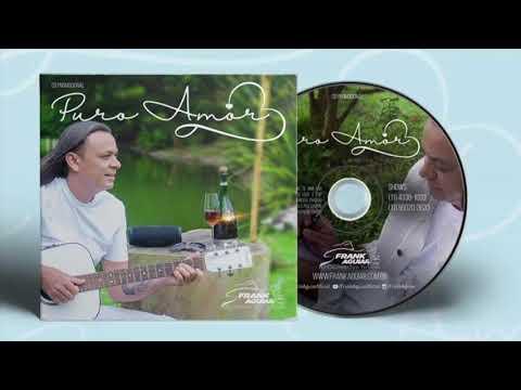 FRANK AGUIAR - SEU ASSUNTO (NOVA 2018) CD PURO AMOR