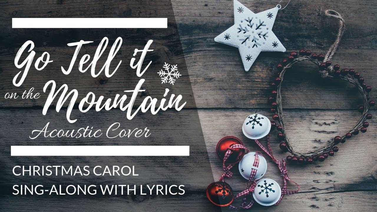 Go Tell It On The Mountain Lyrics | Christmas Carol Sing Along - YouTube