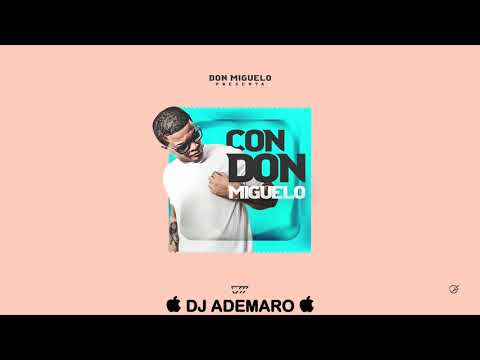 TEMAZO REMIX 2018 – Don Miguelo – Con Don Miguelo & DJ ADEMARO