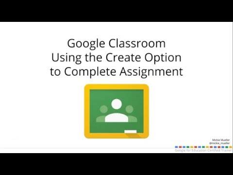 Google Classroom: Using the Create Option to Complete Assignment January 2016