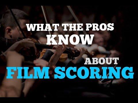 Film Scoring: What The Pros Know | Getting Started