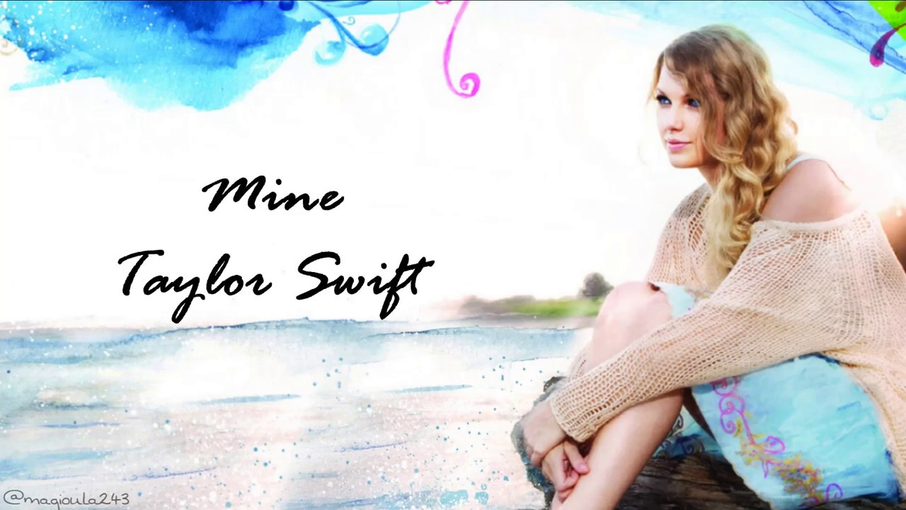 Taylor Swift Mine Lyrics Youtube