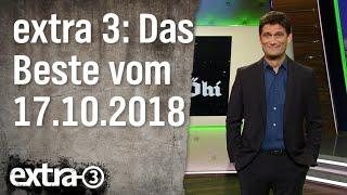 Extra 3 Spezial: Das Beste (der vergangenen Monate) vom 17.10.2018 | extra 3 | NDR