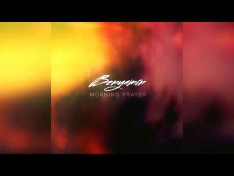 Benyamin – Morning Prayer (New 2017)
