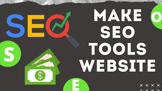 How To Make SEO Tools Website - A to Z SEO Script - Earn upto 500$ Per Month