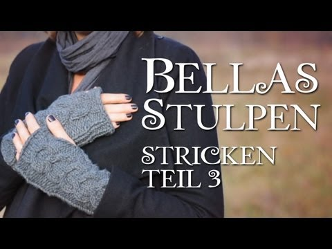 Twilight Bella's Handschuhe Stricken Teil 3