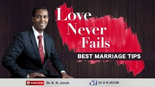 Love Never Fails Best Marriage Tips - Dr. K. N. Jacob