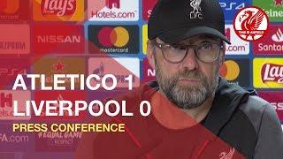 Jurgen Klopp Press Conference | Atletico Madrid 1-0 Liverpool