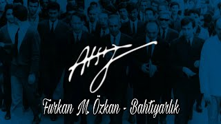 Hüseyin Nihal Atsız - Bahtiyarlık (Furkan M. Özkan)