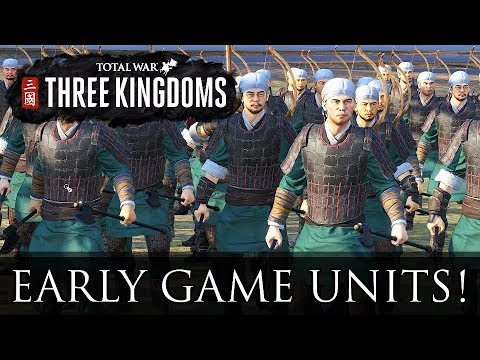 EARLY GAME UNITS! - Total War: Three Kingdoms pre-release