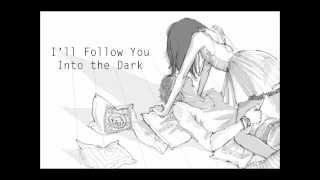 「English」I Will Follow You Into the Dark【Blarg】