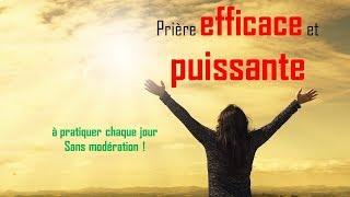 Prière efficace et puissante à consommer sans modération!