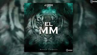 Kalet Torres - El MM
