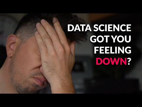 Discouraged with Data Science? - Watch THIS video.