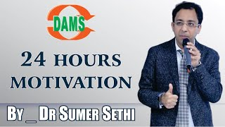 #24hours #motivation #ByDr.SumerSethi