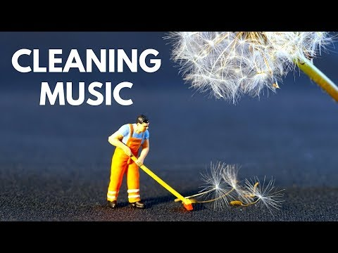 CLEANING Music Playlist, Vol 1: FUN Music to Clean the House