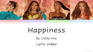 Little Mix - Happiness (Color coded lyric video)