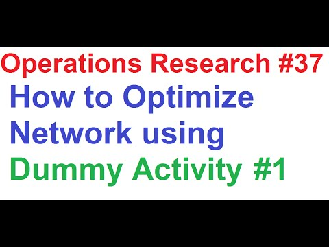 Operations Research Tutorial #37: Network Analysis #5_How To Optimize Network Using Dummy Activity 1