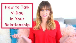 How to Talk Valentine's Day in Your Relationship