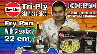 Hawkins Tri-Ply SS Frying Pan with Glass Lid SSF22G Unboxing amp Review Futura Cookware 22 cm