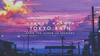 Marcus Warner - Tokyo Rain (Official Audio)