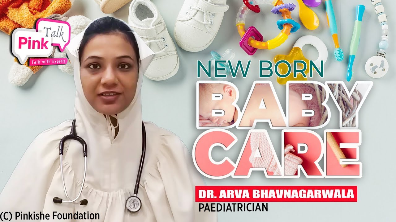 New Born Baby Care | Pink Talk | Dr Arva Bhavnagarwala