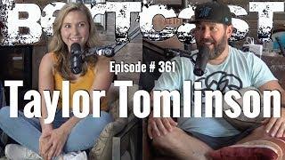 Bertcast # 361 - Taylor Tomlinson \u0026 ME