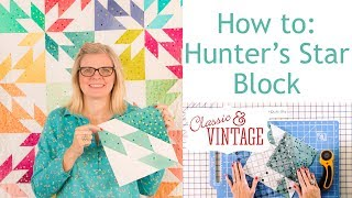 Hunter's Star Quilt Block - Classic & Vintage Quilt Series - Fat Quarter Shop
