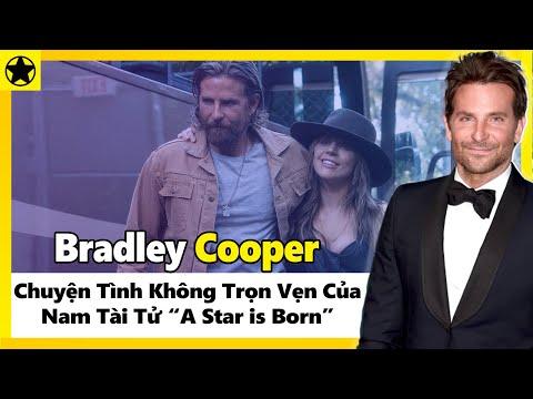 """Bradley Cooper - Chuyện Tình Không Trọn Vẹn Của Nam Tài Tử """"A Star is Born"""""""