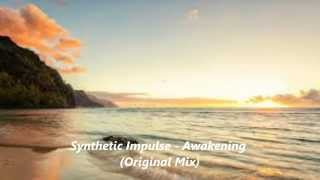 Synthetic Impulse - Awakening (Original Mix)