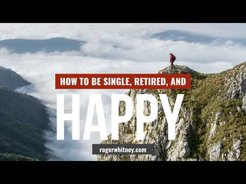 #210 - How to be Single, Retired, and Happy