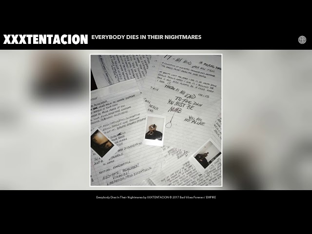 XXXTENTACION - Everybody Dies In Their Nightmar