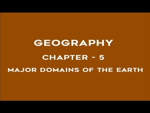 Major Domains of the Earth - Chapter 5 Geography NCERT Class 6