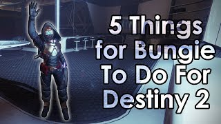 5 Things I'd Like To See Bungie Do For Destiny 2