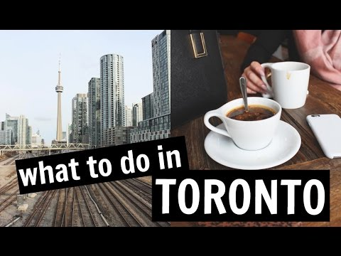 WHAT TO DO IN TORONTO : TRAVEL VLOG