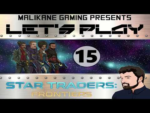Star Traders: Frontiers - Let's Play Episode 15 - Impossible Difficulty - Aggressive Negotiations